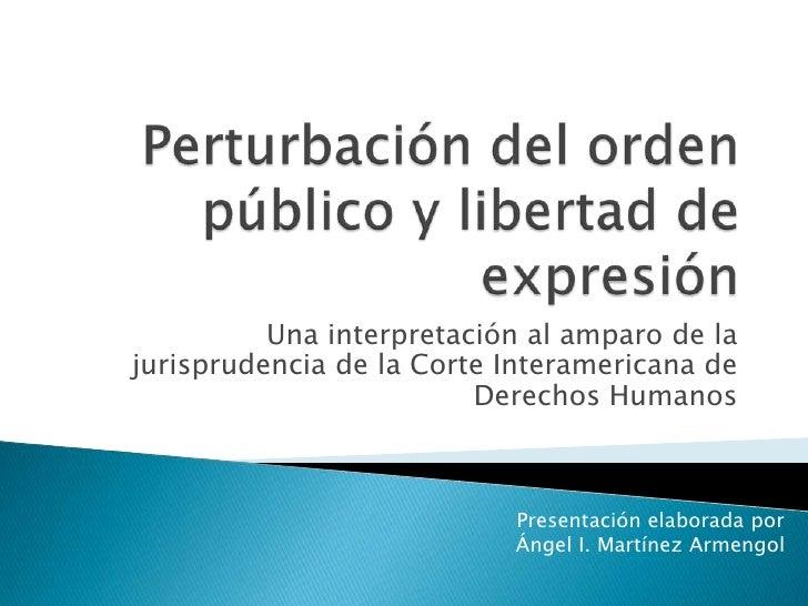 Perturbación del orden público y libertad de expresión<br />Una interpretación al amparo de la jurisprudencia de la Corte ...