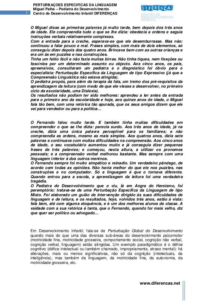 PERTURBAÇÕES ESPECÍFICAS DA LINGUAGEM     Miguel Palha – Pediatra do Desenvolvimento1    Centro de Desenvolvimento Infanti...