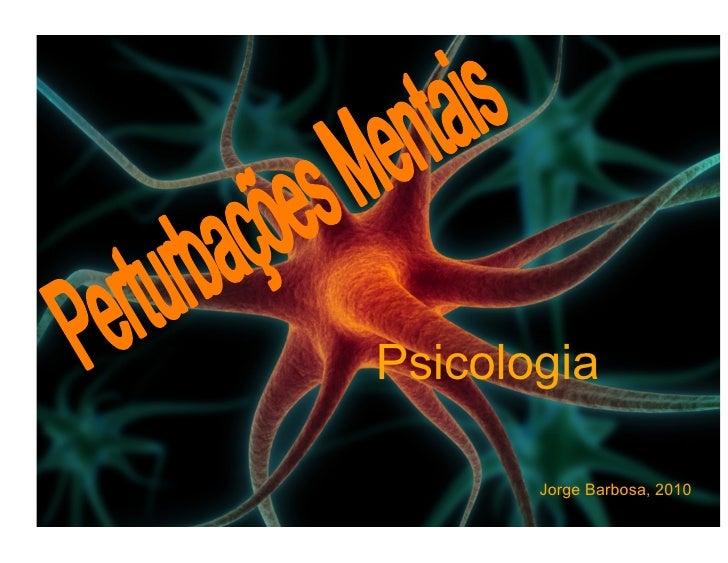 Psicologia  Psicologia, JB - 2010   Jorge Barbosa, 2010                                      1