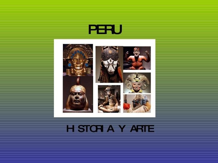 PERU HISTORIA Y ARTE