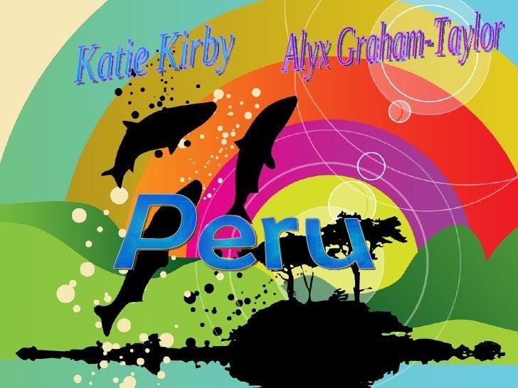 Katie Kirby Peru Alyx Graham-Taylor