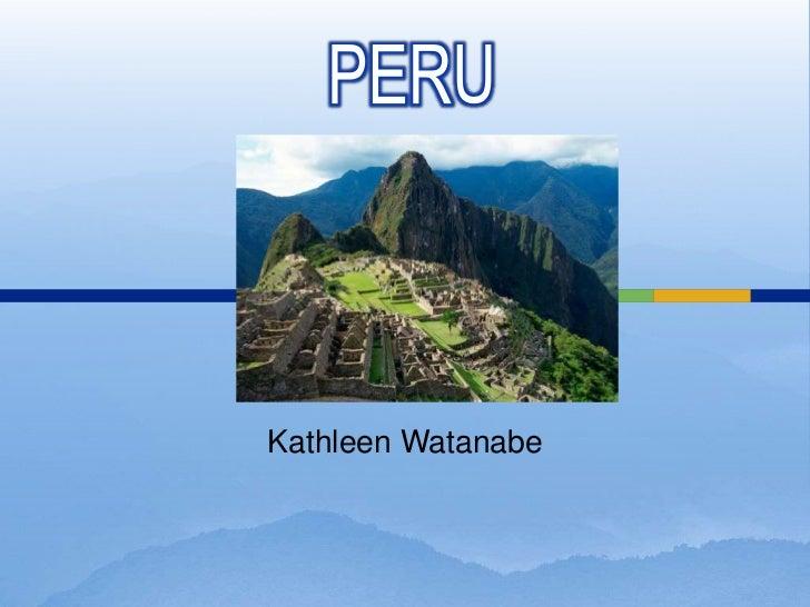 PERU<br />Kathleen Watanabe<br />