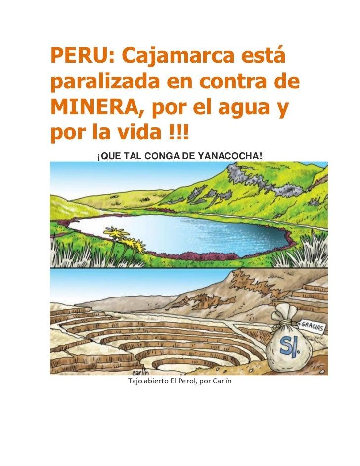 PERU: Cajamarca estáparalizada en contra deMINERA, por el agua ypor la vida !!!    ¡QUE TAL CONGA DE YANACOCHA!         Ta...