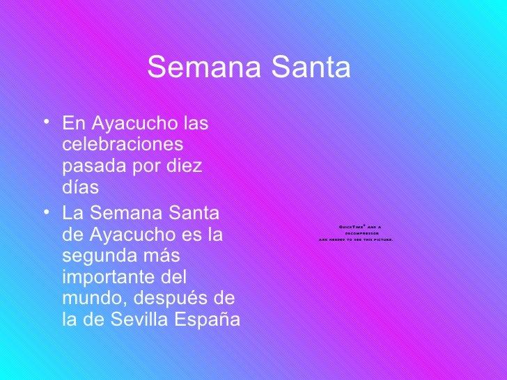 Semana Santa• En Ayacucho las  celebraciones  pasada por diez  días• La Semana Santa                                 Quick...