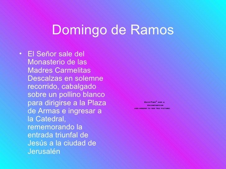 Domingo de Ramos• El Señor sale del  Monasterio de las  Madres Carmelitas  Descalzas en solemne  recorrido, cabalgado  sob...