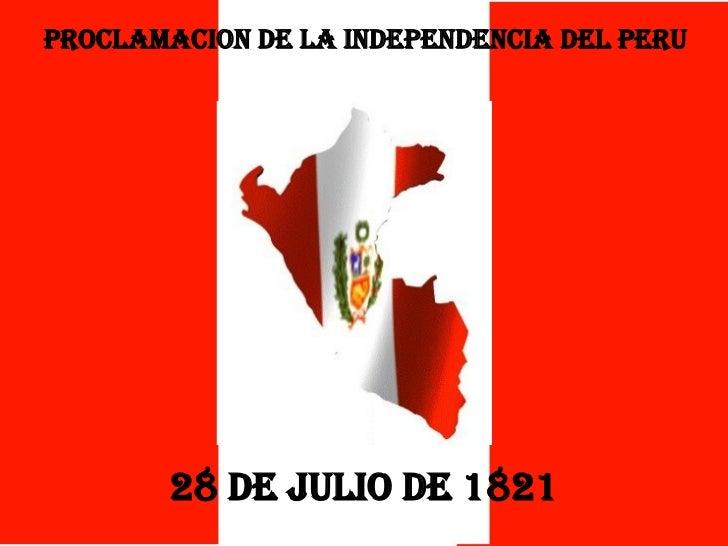 PROCLAMACION DE LA INDEPENDENCIA DEL PERU  28 de julio de 1821