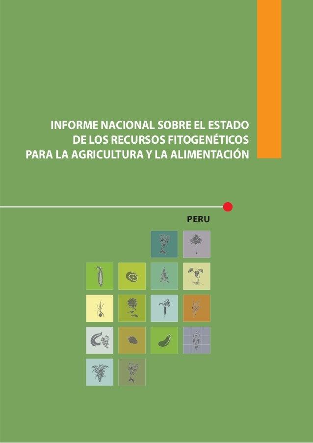 INFORME NACIONAL SOBRE EL ESTADO DE LOS RECURSOS FITOGENÉTICOS PARA LA AGRICULTURA Y LA ALIMENTACIÓN PERU