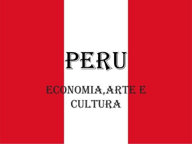 Peru Economia,arte e cultura