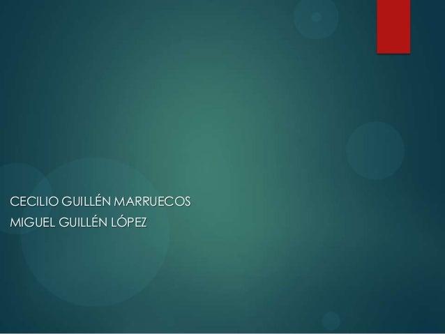 CECILIO GUILLÉN MARRUECOS MIGUEL GUILLÉN LÓPEZ