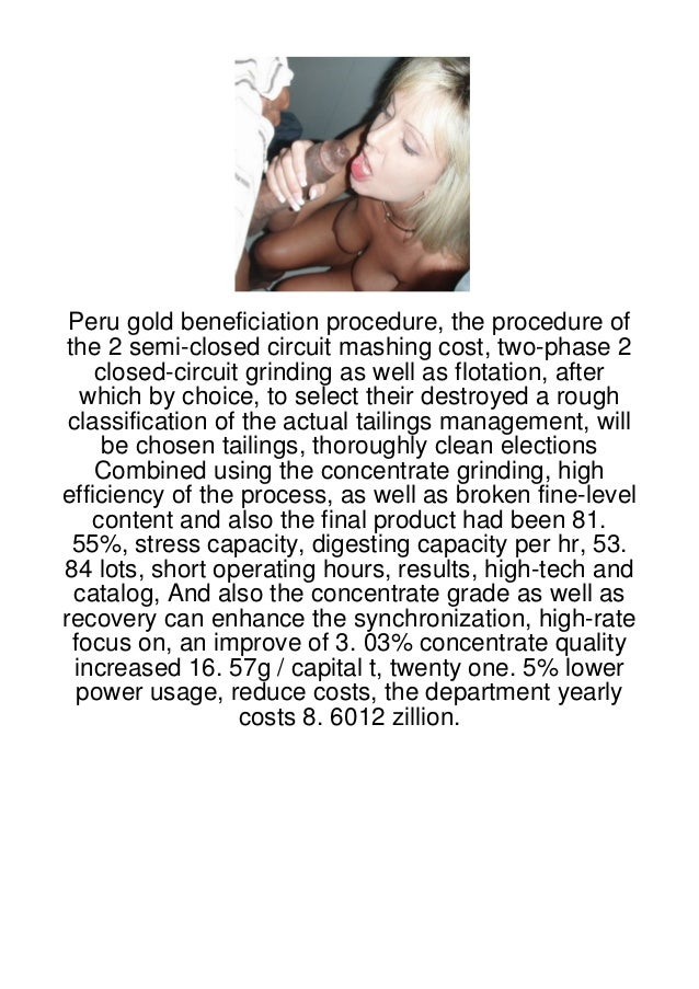 Peru gold beneficiation procedure, the procedure of the 2 semi-closed circuit mashing cost, two-phase 2    closed-circuit ...