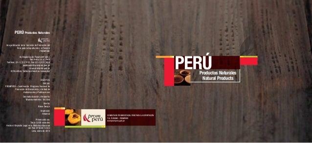 Productos NaturalesNatural ProductsCOMISIÓN DE PROMOCIÓN DEL PERÚ PARA LA EXPORTACIÓNY EL TURISMO - PROMPERÚwww.promperu.g...