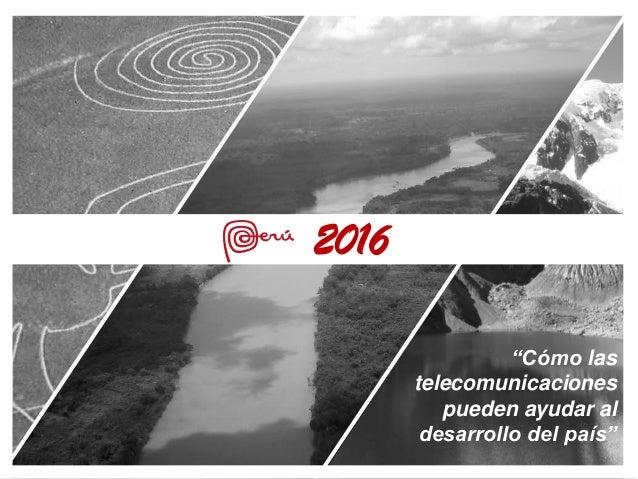"""A nuestro país """"Cómo las telecomunicaciones pueden ayudar al desarrollo del país"""" 2016"""