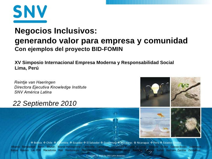 Negocios Inclusivos: generando valor para empresa y comunidad  Con ejemplos del proyecto BID-FOMIN XV Simposio Internacion...
