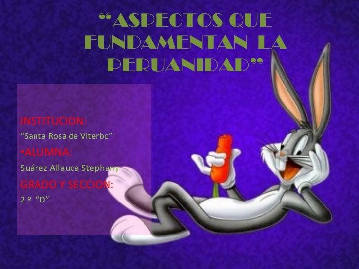 """<ul><li>INSTITUCION: </li></ul><ul><li>"""" Santa Rosa de Viterbo"""" </li></ul><ul><li>ALUMNA: </li></ul><ul><li>Suárez Allauca..."""