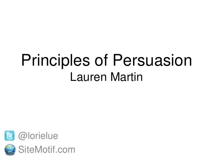 Principles of PersuasionLauren Martin<br />@lorielue<br />SiteMotif.com<br />
