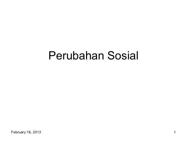 Perubahan SosialFebruary 18, 2013                      1