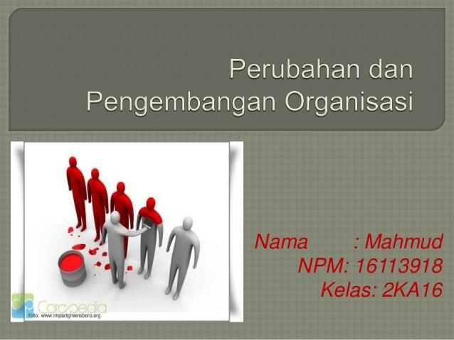 Nama : Mahmud NPM: 16113918 Kelas: 2KA16