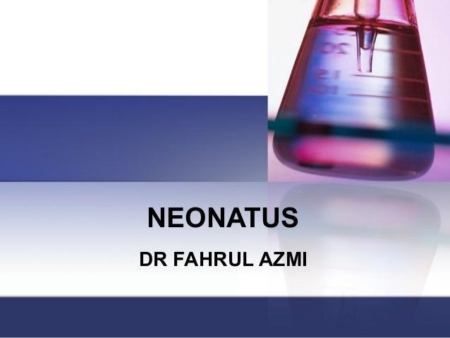 NEONATUS  DR FAHRUL AZMI
