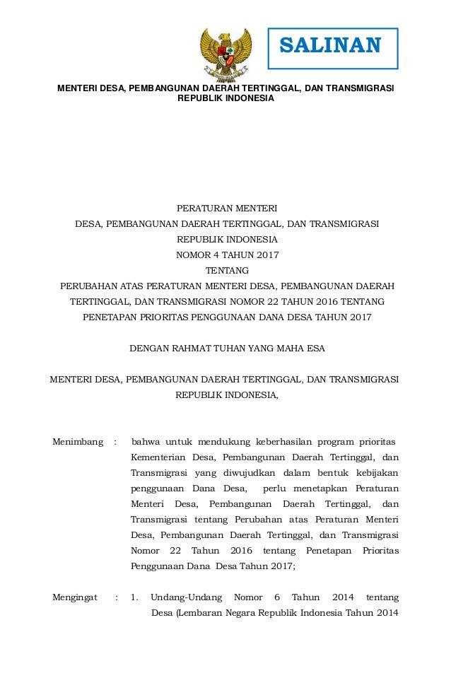 - 1 - PERATURAN MENTERI DESA, PEMBANGUNAN DAERAH TERTINGGAL, DAN TRANSMIGRASI REPUBLIK INDONESIA NOMOR 4 TAHUN 2017 TENTAN...
