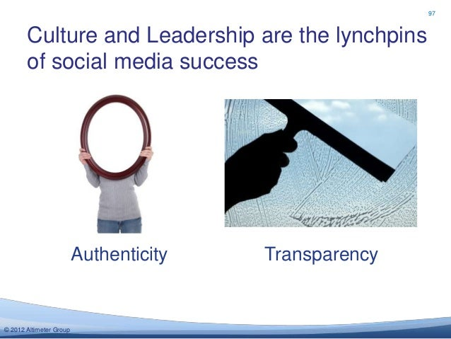 97       Culture and Leadership are the lynchpins       of social media success                         Authenticity   Tra...