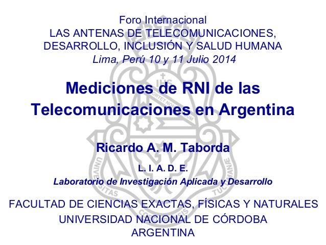 UNIVERSIDAD NACIONAL DE CÓRDOBA ARGENTINA Foro Internacional LAS ANTENAS DE TELECOMUNICACIONES, DESARROLLO, INCLUSIÓN Y SA...