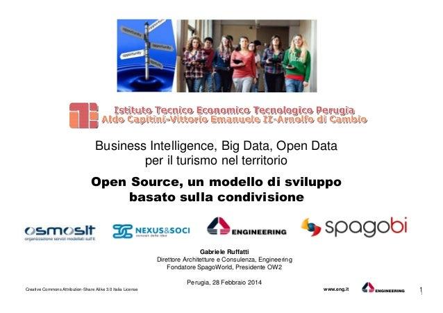 Business Intelligence, Big Data, Open Data per il turismo nel territorio Open Source, un modello di sviluppo basato sulla ...