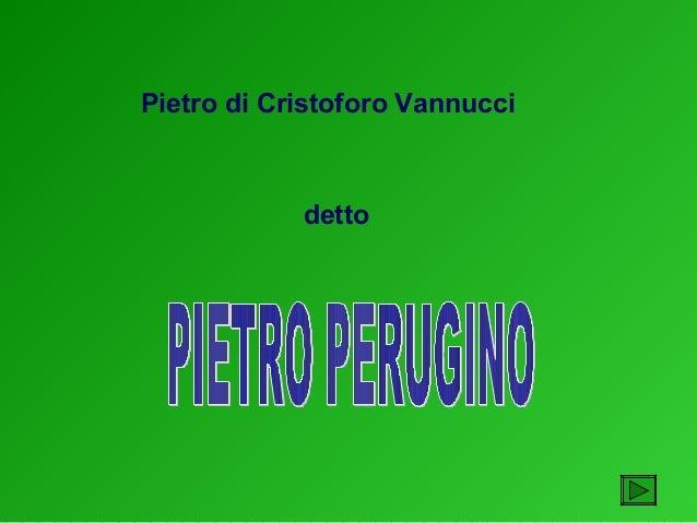 dettoPietro di Cristoforo Vannucci