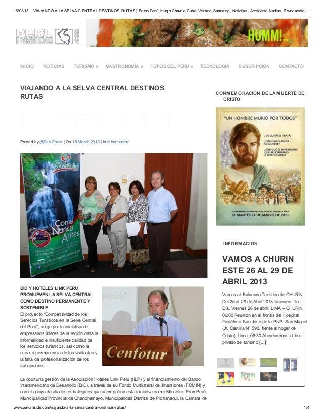 16/03/13 VIAJANDO A LA SELVA CENTRAL DESTINOS RUTAS | Fotos Perú, Hugo Chavez, Cuba, Verano, Samsung, Noticias , Accidente...