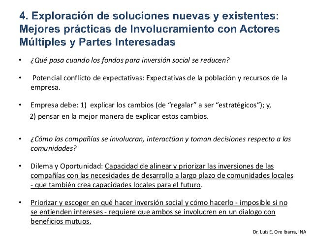 • ¿Qué pasa cuando los fondos para inversión social se reducen? • Potencial conflicto de expectativas: Expectativas de la ...