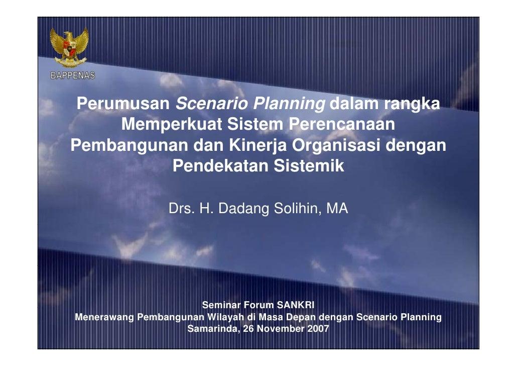 Perumusan S P         Scenario Planning d l                 i Pl    i dalam rangka                                      k ...