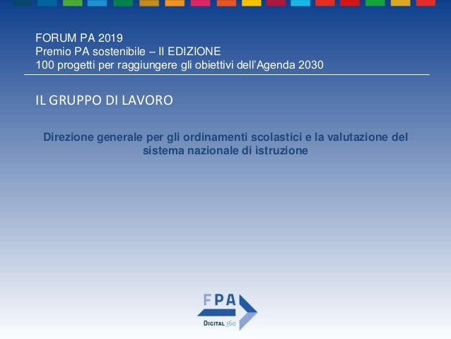 FORUM PA 2019 Premio PA sostenibile – II EDIZIONE 100 progetti per raggiungere gli obiettivi dell'Agenda 2030 PRESENTAZION...