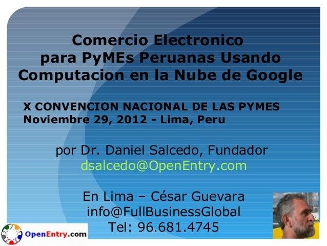 Comercio Electronico para PyMEs Peruanas Usando Computacion en la Nube de Google por Dr. Daniel Salcedo, Fundador dsalcedo...