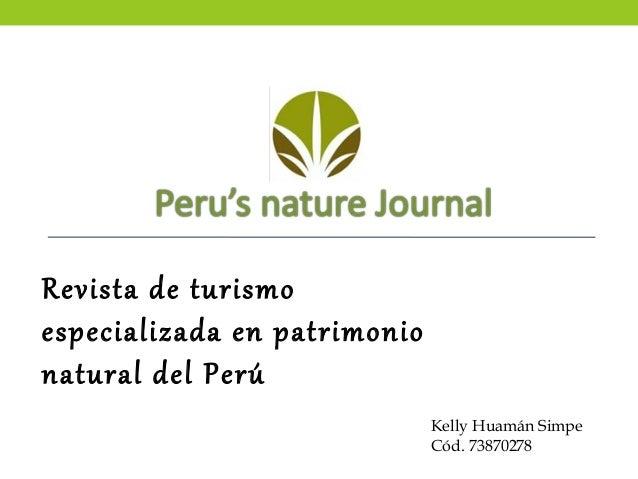 Revista de turismoespecializada en patrimonionatural del Perú                              Kelly Huamán Simpe             ...