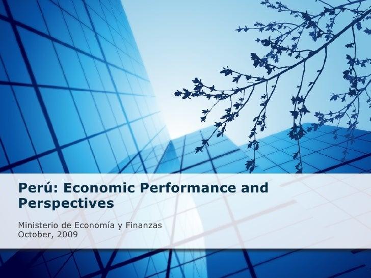 Perú: Economic Performance and Perspectives  Ministerio de Economía y Finanzas October, 2009
