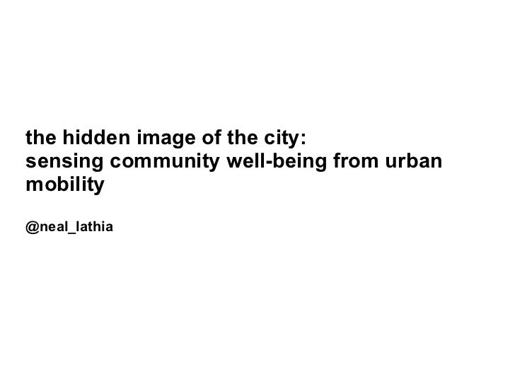 the hidden image of the city:sensing community well-being from urbanmobility@neal_lathia