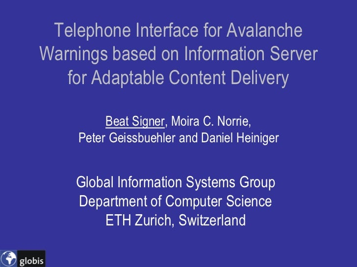 Telephone Interface for Avalanche Warnings based on Information Server    for Adaptable Content Delivery            Beat S...