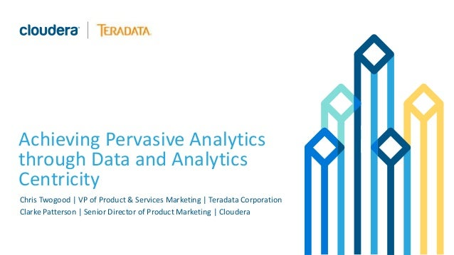 Pervasive analytics through data & analytic centricity