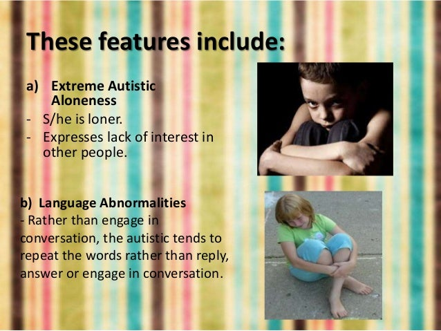 the developmental disorder and the issues of autism What is pervasive developmental disorder-not works to increase public awareness about autism and the day-to-day issues faced by people with autism and.