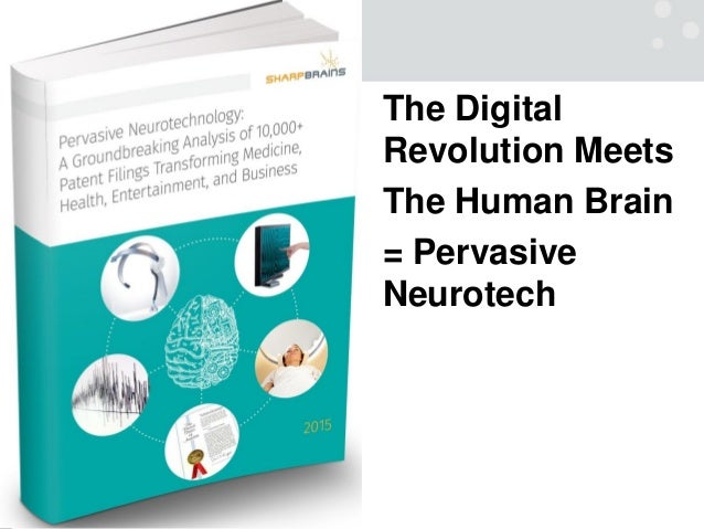 The Digital Revolution Meets The Human Brain = Pervasive Neurotech