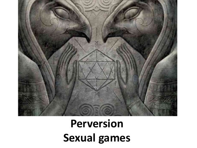 Perversion Sexual games