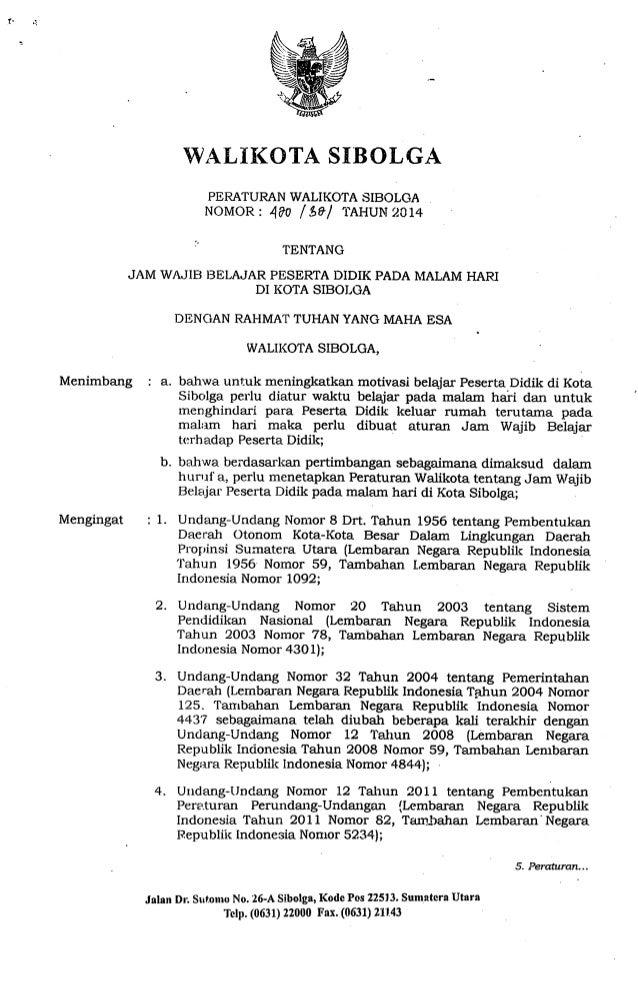 WALIKOTA SIBOLGA  PERATURAN WALIKOTA SIBOLGA _ NOMOR:  430 / sa/  TAHUN 2014  TENTANG  JAM WAJIB BELAJAR PESERTA DIDIK PAD...
