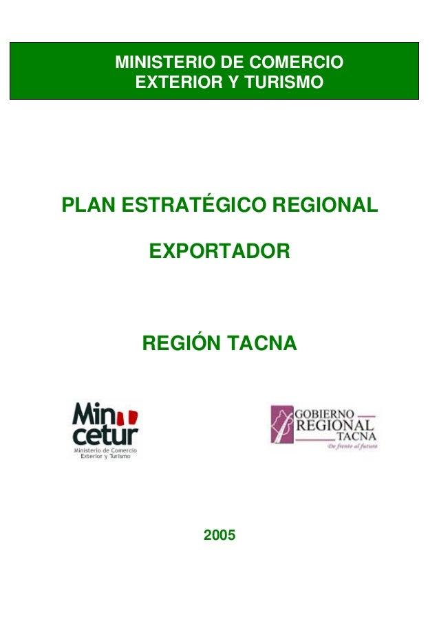 MINISTERIO DE COMERCIO EXTERIOR Y TURISMO  PLAN ESTRATÉGICO REGIONAL EXPORTADOR  REGIÓN TACNA  2005