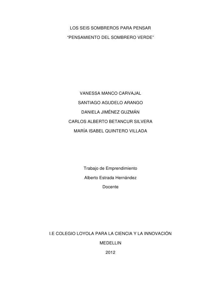 """LOS SEIS SOMBREROS PARA PENSAR       """"PENSAMIENTO DEL SOMBRERO VERDE""""            VANESSA MANCO CARVAJAL           SANTIAGO..."""
