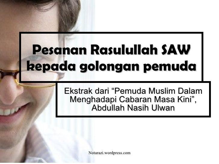 "Pesanan Rasulullah SAW kepada golongan pemuda Ekstrak dari ""Pemuda Muslim Dalam Menghadapi Cabaran Masa Kini"", Abdullah Na..."