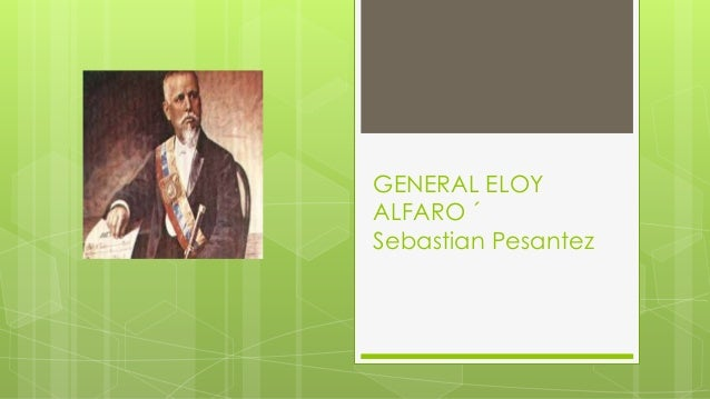 GENERAL ELOY ALFARO ´ Sebastian Pesantez