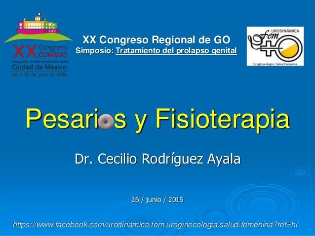 https://www.facebook.com/urodinamica.fem.uroginecologia.salud.femenina?ref=hl Pesari s y Fisioterapia Dr. Cecilio Rodrígue...