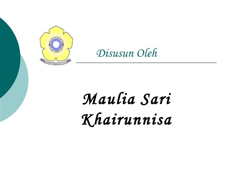 Disusun Oleh Maulia Sari Khairunnisa