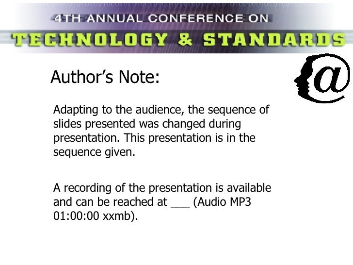Author's Note: Adapting to the audience, the sequence of slides presented was changed during presentation. This presentati...