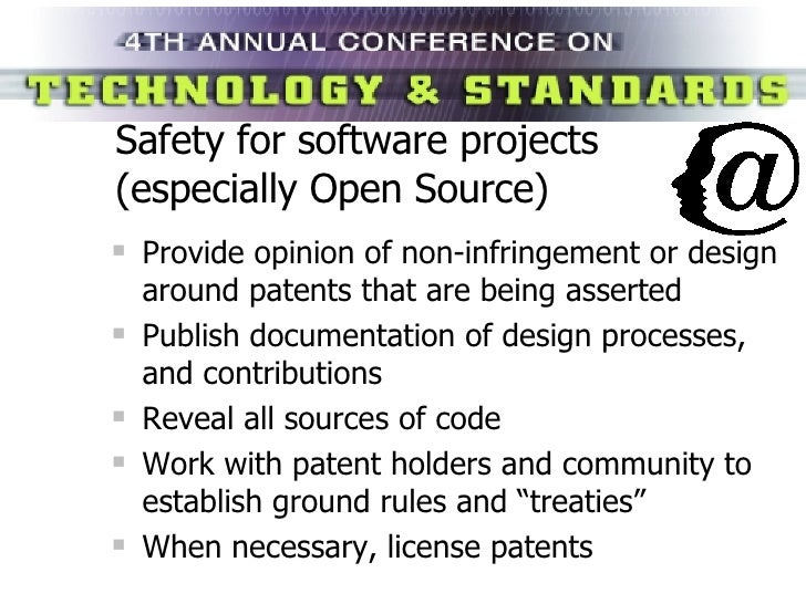 Safety for software projects (especially Open Source) <ul><li>Provide opinion of non-infringement or design around patents...