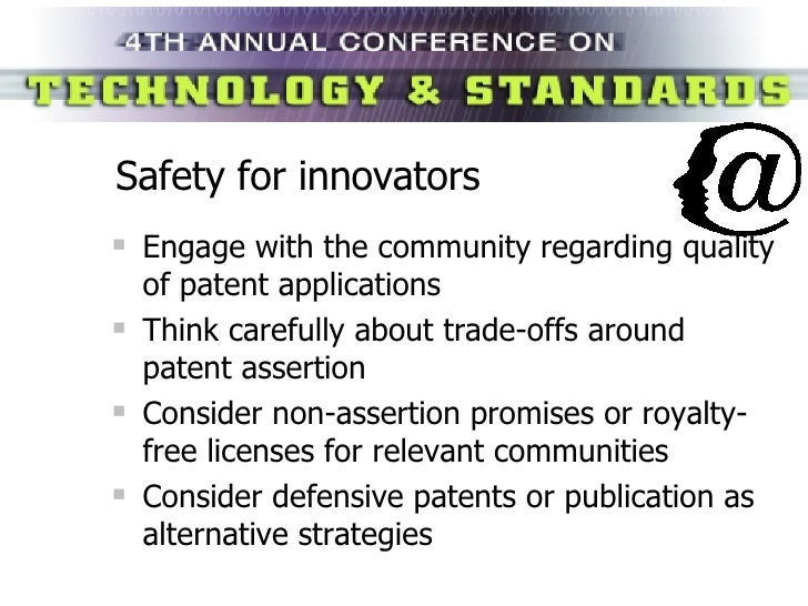 Safety for innovators <ul><li>Engage with the community regarding quality of patent applications </li></ul><ul><li>Think c...